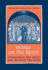 Works on the Spirit - Athanasius the Great and Didymus the Blind