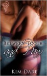 Between Tooth and Paw - Kim Dare