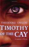 Timothy of the Cay - Theodore Taylor