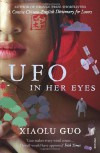 UFO in Her Eyes - Xiaolu Guo