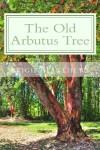 The Old Arbutus Tree - Leigh  Matthews