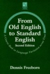 From Old English to Standard English (Studies in English Language) - Dennis Freeborn