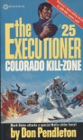 Colorado Kill-Zone (The Executioner, #25) - Don Pendleton