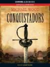 Conquistadors - Michael Wood,  John Telfer
