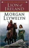 Lion of Ireland - Morgan Llywelyn
