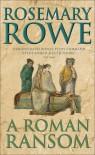 A Roman Ransom  - Rosemary Rowe
