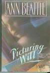 Picturing Will - Ann Beattie