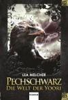 Pechschwarz - Die Welt der Yoori - Lea Melcher