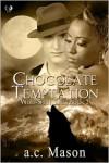 Chocolate Temptation - a.c. Mason
