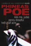 Phineas Poe: Kiss Me, Judas / Penny Dreadful / Hell's Half Acre - Will Christopher Baer