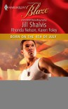 Born on the 4th of July (Includes: Men Out of Uniform, #6.5) (Harlequin Blaze, #549) - Jill Shalvis, Karen Foley, Rhonda Nelson