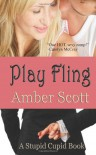 Play Fling - Amber Scott, Julie Murillo, A.D. Holt
