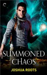 Summoned Chaos - Joshua Roots