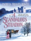 A Scandalous Situation (Harlequin Historical) - Patricia Frances Rowell