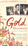 On Gold Mountain: A Family Memoir of Love, Struggle and Survival - Lisa See