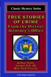 True Stories Of Crime From The District Attorney's Office: From The Magic Lamp Classic Crime Series - Arthur Train