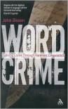 Wordcrime: Solving Crime Through Forensic Linguistics - John Olsson
