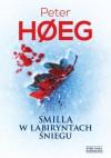 Smilla w labiryntach śniegu - Peter Hoeg