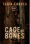 Cage of Bones: A Novel - Tania Carver