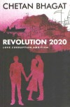 Revolution 2020: Love, Corruption, Ambition - Chetan Bhagat