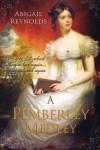 A Pemberley Medley: Five Pride & Prejudice Variations - Abigail Reynolds