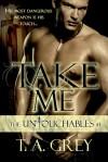 Take Me - T.A. Grey