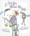 A Pet for Miss Wright - Judy Young, Andréa Wesson