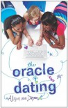 The Oracle of Dating (Harlequin Teen) - Allison Van Diepen