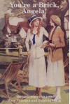 You're a Brick, Angela: The Girls' Story 1839-1985 - Mary Cadogan;Patricia Craig