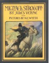 Michael Strogoff: A Courier of the Czar (Scribner Illustrated Classics) - Jules Verne;N.C. Wyeth