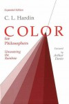 Color for Philosophers: Unweaving the Rainbow - C.L. Hardin