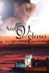 Bądź zdrowa, Lizbono - Ana Veloso
