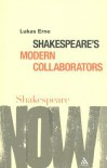 Shakespeare's Modern Collaborators - Lukas Erne