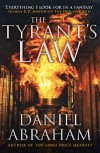 The Tyrant's Law: Book 3 of the Dagger and the Coin - Daniel Abraham