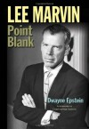 Lee Marvin: Point Blank - Dwayne Epstein