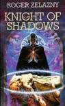 Knight of Shadows (Amber Chronicles, #9) - Roger Zelazny
