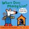 Where Does Maisy Live?: A Maisy Lift-the-Flap Book (Board Book) - Lucy Cousins
