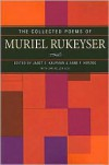 The Collected Poems - Muriel Rukeyser, Janet E. Kaufman, Anne F. Herzog