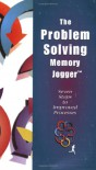 The Problem Solving Memory Jogger: Seven Steps to Improved Processes - Diane Ritter, Michael Brasssard