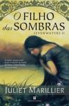 O Filho das Sombras (Trilogia de Sevenwaters, #2) - Juliet Marillier, Irene Daun e Lorena, Nuno Daun e Lorena