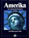 Amerika: Von Alaska bis Feuerland (ADAC: Das Bild unserer Welt) - ADAC Verlag