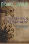 Steampunk Omnibus - Michael Coorlim