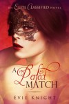 A Perfect Match (An Elite Classified Novel) - Evie Knight