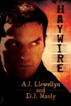 Haywire - A.J. Llewellyn, D.J. Manly