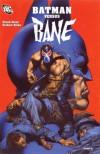 Batman Versus Bane - Chuck Dixon