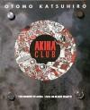 Akira Club - Katsuhiro Otomo