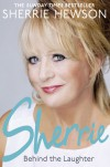 Behind the Laughter - Sherrie Hewson