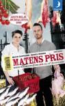 Matens pris: boken som matindustrin inte vill att du ska läsa - Malin Olofsson, Daniel Öhman