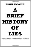 A Brief History Of Lies - Daniel Nanavati