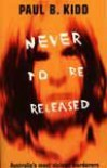 Never to Be Released - Paul B. Kidd